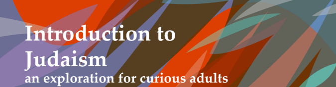 Introduction to Judaism: An Exploration for Curious Adults – FJC